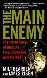 Bearden, Milton: The Main Enemy: The Inside Story Of The Cia&#39;s Final Showdown With The Kgb