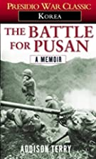 The Battle for Pusan: A Memoir by Addison…