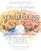 Gay and Lesbian Weddings: Planning the…