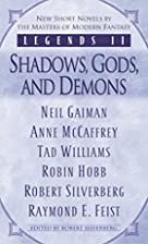 Legends II: Shadows, Gods, and Demons by…