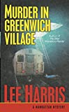 Harris, Lee: Murder in Greenwich Village: A Manhattan Mystery