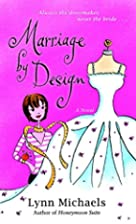Marriage by Design by Lynn Michaels