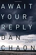 Await Your Reply by Dan Chaon