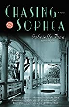 Chasing Sophea: A Novel by Gabrielle Pina
