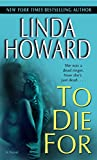 Howard, Linda: To Die for
