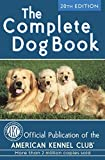American Kennel Club: The Complete Dog Book