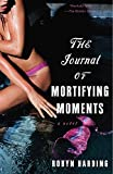HARDING, ROBYN: The Journal Of Mortifying Moments
