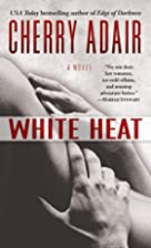 White Heat by Cherry Adair