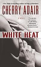 White Heat by Cherry Adair