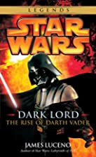 Dark Lord: The Rise of Darth Vader by James…