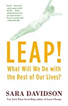 Leap!: What Will We Do with the Rest of Our…