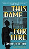 Scoppettone, Sandra: This Dame for Hire