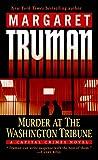 Truman, Margaret: Murder at the Washington Tribune (A Capital Crimes Novel)