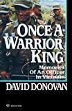 Donovan, David: Once A Warrior King: Memories Of An Officer In Vietnam