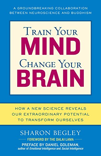 train-your-mind-change-your-brain-how-a-new-science-reveals-our-extraordinary-potential-to-transform-ourselves