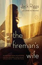 The Fireman's Wife: A Novel by Jack Riggs