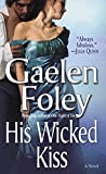 Foley, Gaelen: His Wicked Kiss