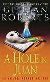 Roberts, Gillian: A Hole in Juan; An Amanda Pepper Mystery