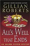 Roberts, Gillian: All's Well That Ends: An Amanda Pepper Mystery (Amanda Pepper Mysteries)