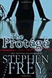 Frey, Stephen: The Protégé: A Novel