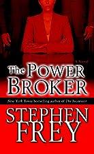 The Power Broker: A Novel by Stephen Frey