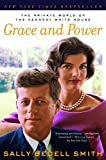 Smith, Sally Bedell: Grace and Power: The Private World of the Kennedy White House