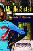 The Middle Sister: A Novel by Bonnie Glover