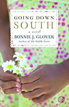 Going Down South: A Novel by Bonnie Glover
