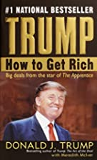 Trump: How to Get Rich : Big Deals from the…