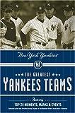 Vancil, Mark: The Greatest Yankees Teams: New York Yankees