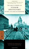 "Fyodor Dostoevsky: The Best Stories of Fyodor Dostoevsky: Including ""Notes from the Underground"" (Modern Library Classics)"