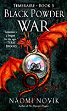 Black Powder War (Temeraire, Book 3) by…