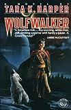 Harper, Tara K.: Wolfwalker