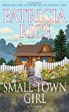 Rice, Patricia: Small Town Girl