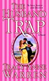 Warren, Tracy Anne: The Husband Trap