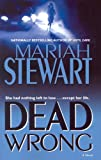 Stewart, Mariah: Dead Wrong: A Novel