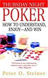 Steiner, Peter O.: Thursday-Night Poker: How To Understand, Enjoy--and Win