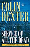 Dexter, Colin: Service Of All The Dead: An Inspector Morse Novel