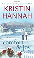 Comfort & Joy: A Novel by Kristin Hannah