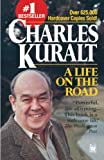 Kuralt, Charles: A Life On The Road