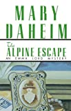 Daheim, Mary: Alpine Escape
