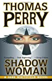 Perry, Thomas: Shadow Woman (Jane Whitefield)