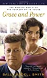 Sally Bedell Smith: Grace and Power: The Private World of the Kennedy White House