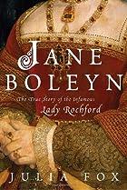 Jane Boleyn: The True Story of the Infamous…