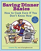 Saving Dinner Basics: How to Cook Even If…