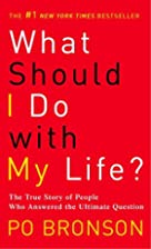 What Should I Do with My Life?: The True…