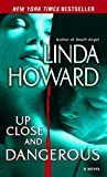 Howard, Linda: Up Close and Dangerous