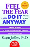 Jeffers, Susan: Feel the Fear and Do It Anyway