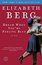 Dream When You're Feeling Blue: A Novel by…