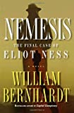 Bernhardt, William: Nemesis: The Final Case of Eliot Ness A Novel